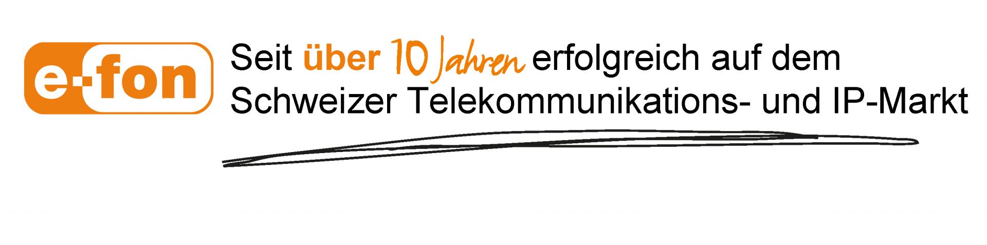 e-fon seit über 10 Jahren erfolgreich im Schweizer Telekom- und IP-Markt