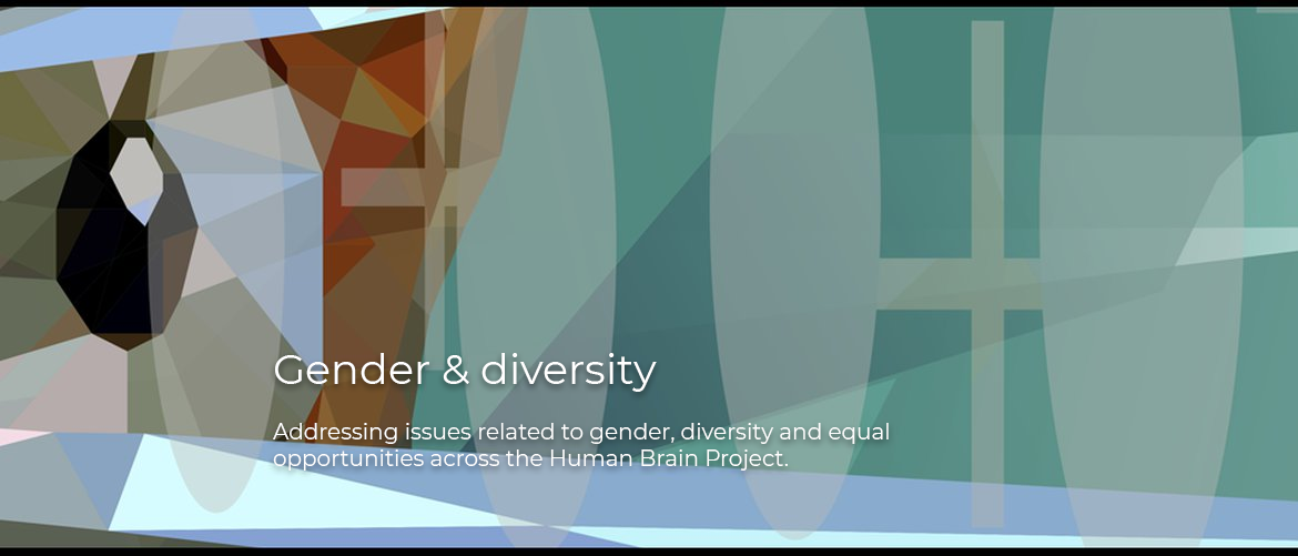 Gender & diversity: Addressingissues related to gender, diversity and equal opportunities across the Human Brain Project.